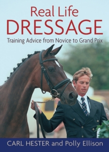 Real Life Dressage : Training Advice from Novice to Grand Prix, Paperback Book