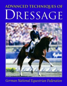Advanced Techniques of Dressage, Hardback Book