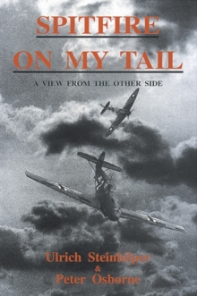 Spitfire on My Tail : A View from the Other Side, Hardback Book