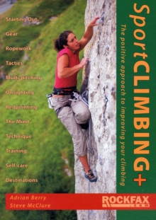 Sport Climbing + : The Positive Approach to Improve Your Climbing, Paperback Book