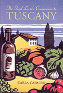 The Food Lover's Companion to Tuscany, Paperback Book