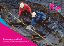 Renewing the Past : Unearthing the History of the Olympic Park Site, Paperback Book