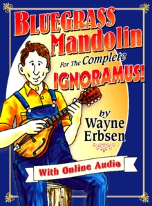 Bluegrass Mandolin for the Complete Ignoramus!