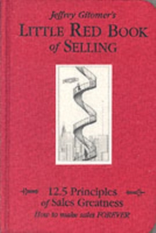Little Red Book of Selling : 12.5 Principles of Sales Greatness, Hardback Book