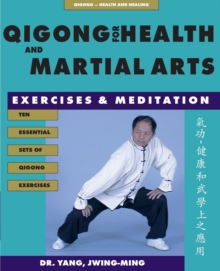 Qigong for Health and Martial Arts : Exercises and Meditation, Paperback Book
