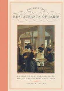 The Historic Restaurants Of Paris, Paperback Book