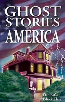 Ghost Stories of America : Volume I, Paperback / softback Book