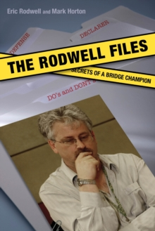 The Rodwell Files : The Secrets of a World Bridge Champion, Paperback Book