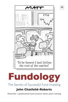 Fundology : The secrets of successful fund investing, Hardback Book