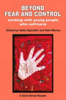 Beyond Fear and Control : Working with Young People Who Self Harm, Paperback Book