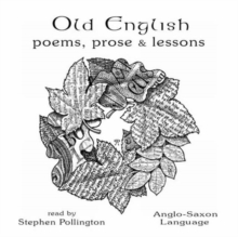 Old English Poems, Prose and Lessons : Anglo-Saxon Language, CD-Audio Book