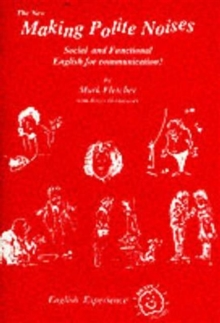 The New Making Polite Noises : Social and Functional English for Communication!, Paperback Book