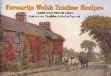 Welsh Teatime Recipes : Traditional Welsh Cakes, Paperback Book