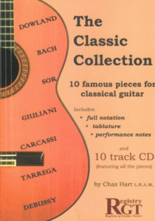 The Classic Collection : 10 Famous Pieces for Classical Guitar, Mixed media product Book