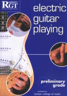 Electric Guitar Playing : Preliminary Grade, Paperback Book