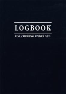 Logbook for Cruising Under Sail, Paperback Book