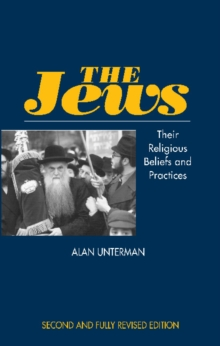 Jews : Their Religious Beliefs and Practices, Paperback Book