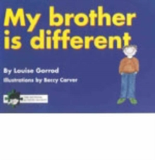 My Brother is Different : A Book for Young Children Who Have a Brother or Sister with Autism, Paperback Book