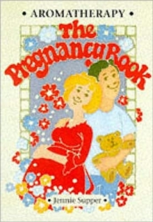 Aromatherapy - The Pregnancy Book, Paperback Book