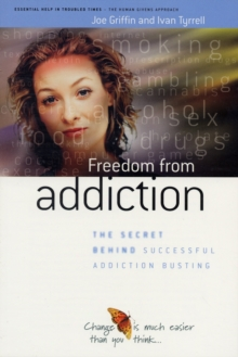 Freedom from Addiction : The Secret Behind Successful Addiction Busting, Paperback Book