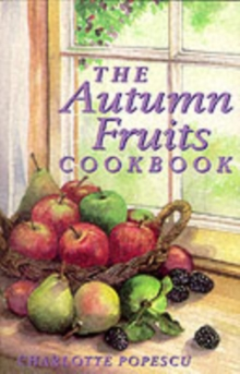 The Autumn Fruits Cookbook, Paperback Book