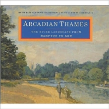 Arcadian Thames : The River Landscape from Hampton to Kew, Paperback Book