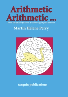 Arithmetic Arithmetic...Solve the Puzzle Pictures by Colouring in Your Answers, Paperback Book