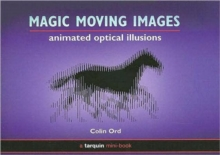 Magic Moving Images : Animated Optical Illusions, Paperback Book