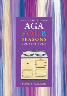 The Traditional Aga Four Seasons Cookery Book, Paperback Book