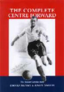The Complete Centre-forward : The Story of Tommy Lawton, Hardback Book