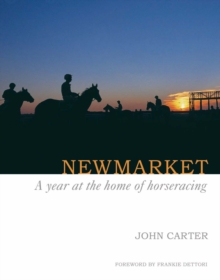 Newmarket : A Year at the Home of Horseracing, Hardback Book