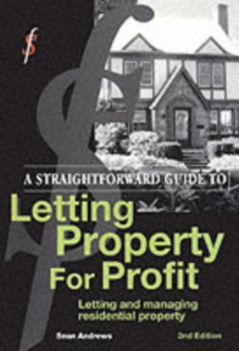 A Straightforward Guide to Letting Property for Profit : Letting and Managing Residential Property, Paperback Book