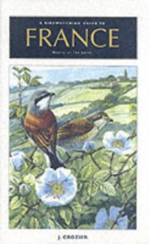 A Birdwatching Guide to France North of the Loire, Paperback Book