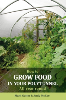 How to Grow Food in Your Polytunnel, Paperback Book