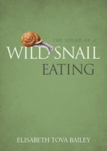 The Sound of a Wild Snail Eating, Hardback Book