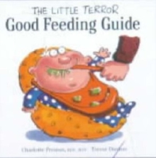 The Little Terror Good Feeding Guide, Paperback Book