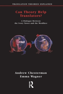 Can Theory Help Translators : A Dialogue Between the Ivory Tower and the Wordface, Paperback Book