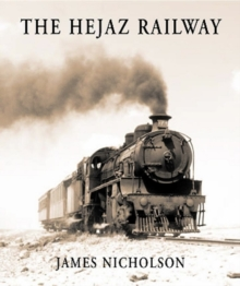 The Hejaz Railway, Hardback Book