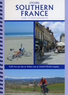 Cycling Southern France - Loire to Mediterranean, Paperback Book