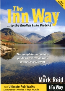 The Inn Way... to the English Lake District : The Complete and Unique Guide to a Circular Walk in the Lake District, Paperback Book