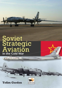Soviet Strategic Aviation in the Cold War, Hardback Book