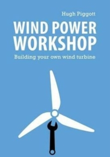 Wind Power Workshop : Building Your Own Wind Turbine, Paperback Book