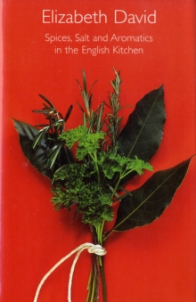 Spices, Salt and Aromatics in the English Kitchen, Hardback Book