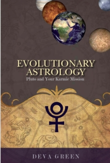 Evolutionary Astrology : Pluto and Your Karmic Mission, Paperback Book