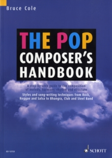 The Pop Composer's Handbook : A Step-by-step Guide to the Composition of Melody, Harmony, Rhythm and Structure, Paperback Book