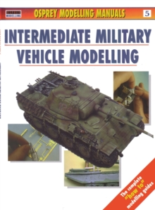 Intermediate Military Vehicle Modelling, Paperback Book
