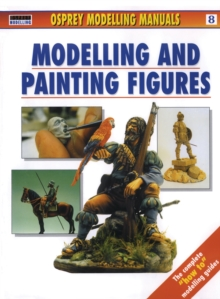 Modelling and Painting Figures, Paperback Book