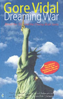 Dreaming War : Blood for Oil and the Cheney-Bush Junta, Paperback Book