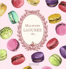 Macarons: The Recipes: by Laduree : by Ladur e, Hardback Book