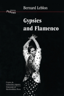 Gypsies and Flamenco : Emergence of the Art of Flamenco in Andalusia, Paperback Book